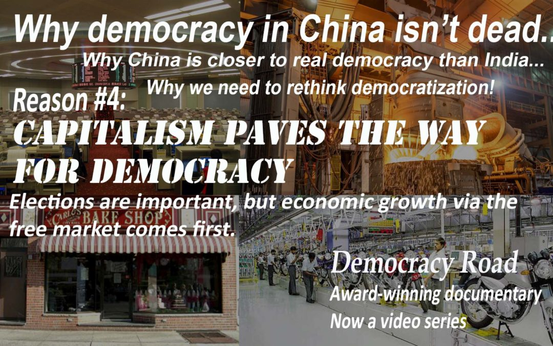 CAPITALISM PAVES THE WAY FOR DEMOCRACY