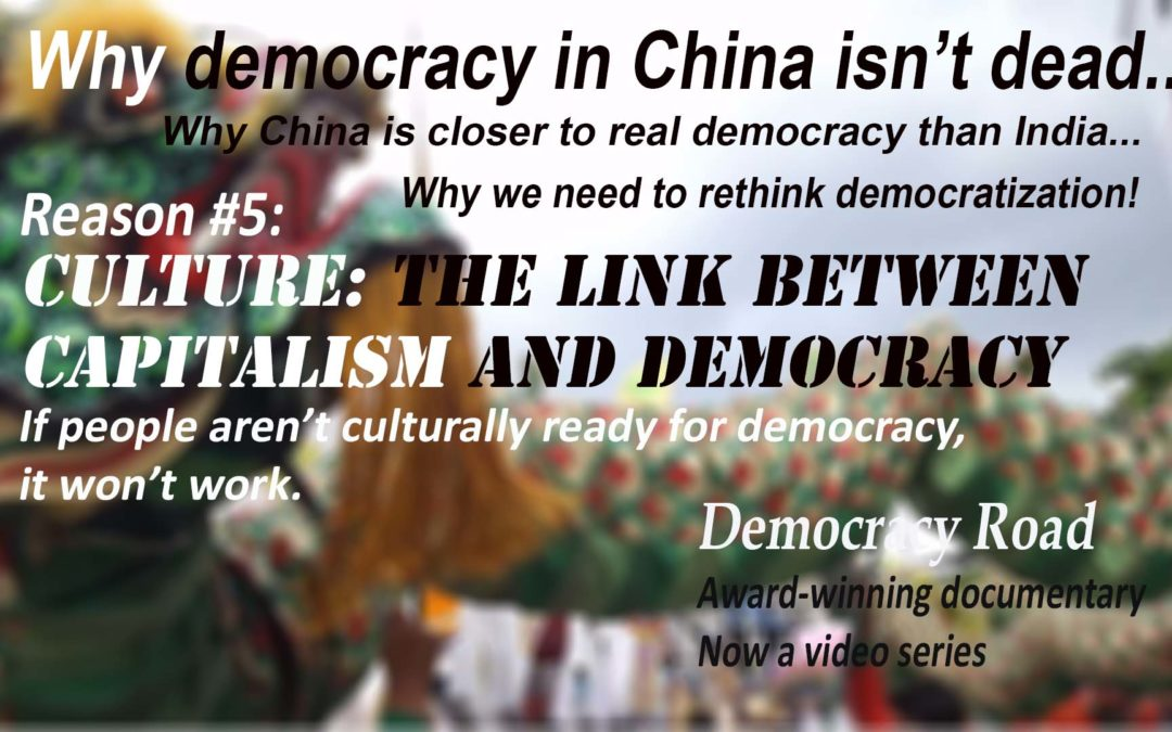 CULTURE: THE LINK BETWEEN CAPITALISM AND DEMOCRACY